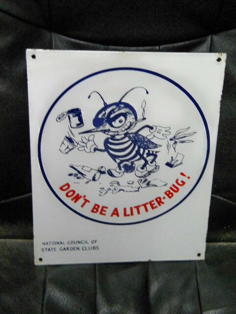 $OLD Don't Be A Litter Bug SSP Porcelain Sign w/ Graphics